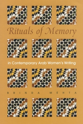 Rituals of Memory in Contemporary Arab Women's Writing - Mehta, Brinda