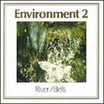 River & Bells: Enviroment, Vol. 2