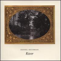 River - Daniel Bachman