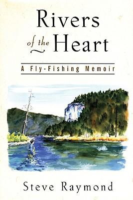 Rivers of the Heart - Raymond, Steve