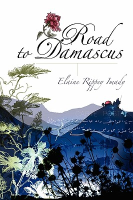 Road to Damascus - Imady, Elaine Rippey
