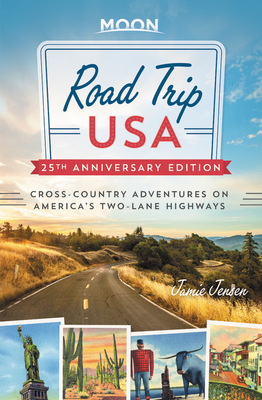 Road Trip USA: Cross-Country Adventures on America's Two-Lane Highways - Jensen, Jamie