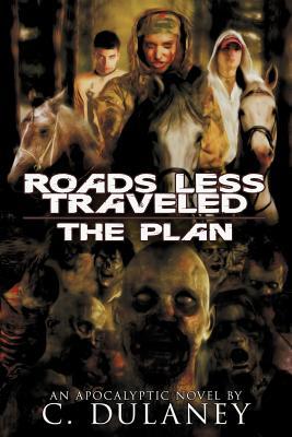Roads Less Traveled: The Plan - Dulaney, C
