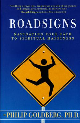 Roadsigns: Navigating Your Path to Spiritual Happiness - Goldberg, Philip
