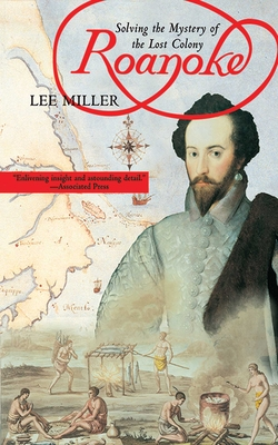 Roanoke: Solving the Mystery of the Lost Colony - Miller, Lee