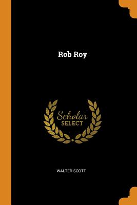 Rob Roy - Scott, Walter