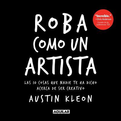Roba Como Un Artista / Steal Like an Artist - Kleon, Austin