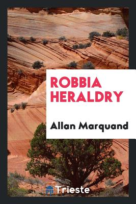 Robbia Heraldry - Marquand, Allan