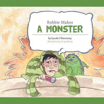 Robbie Makes a Monster - Morrissey, Lynda I