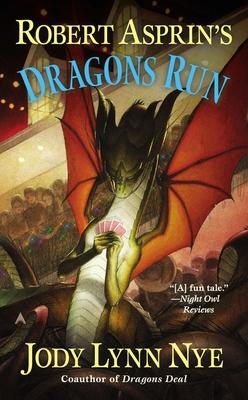 Robert Asprin's Dragons Run - Nye, Jody Lynn