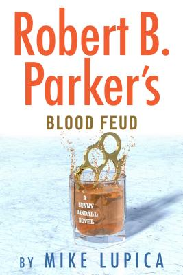 Robert B. Parker's Blood Feud - Lupica, Mike