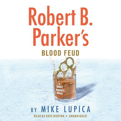 Robert B. Parker's Blood Feud - Lupica, Mike, and Burton, Kate (Read by)