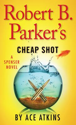 Robert B. Parkers Cheap Shot - Atkins, Ace