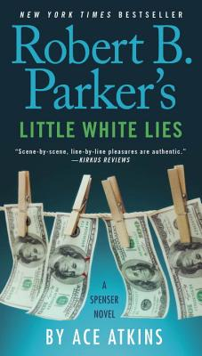 Robert B. Parker's Little White Lies - Atkins, Ace