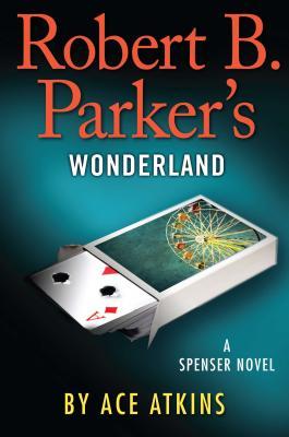 Robert B. Parker's Wonderland - Atkins, Ace