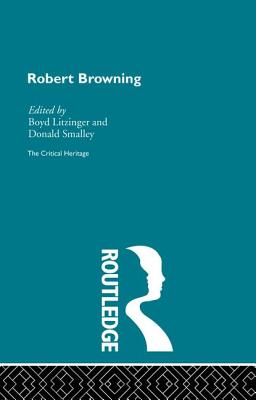 Robert Browning: The Critical Heritage - Litzinger, Boyd (Editor)