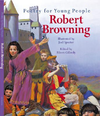 Robert Browning - Browning, Robert, and Gillooly, Eileen (Volume editor)