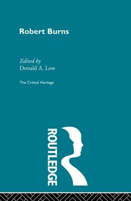 Robert Burns: The Critical Heritage - Low, Donald A. (Editor)