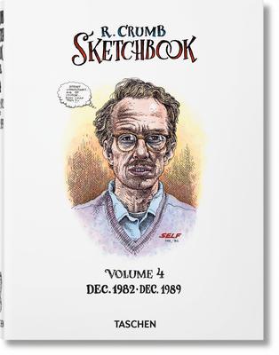Robert Crumb. Sketchbook Vol. 4. 1982-1989 - Hanson, Dian (Editor), and Crumb, Robert (Artist)