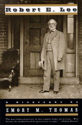 Robert E. Lee: A Biography - Thomas, Emory M