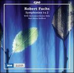 Robert Fuchs: Symphonies 1 & 2