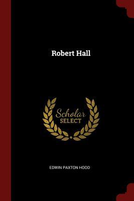 Robert Hall - Hood, Edwin Paxton