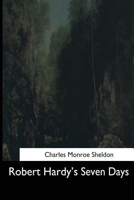 Robert Hardy's Seven Days - Sheldon, Charles Monroe
