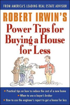 Robert Irwin's Power Tips for Selling a House for More - Irwin, Robert