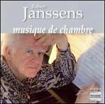 Robert Janssens: Musique de Chambre, Vol. 1