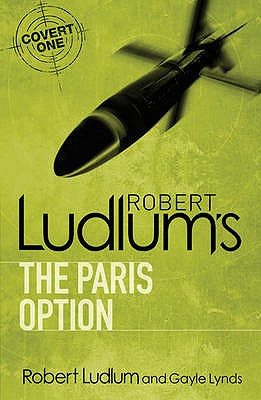 Robert Ludlum's The Paris Option - Ludlum, Robert, and Lynds, Gayle (Selected by)