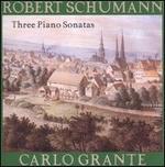 Robert Schumann: Three Piano Sonatas