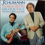 Robert Schumann: Three Sonatas for Violin and Piano