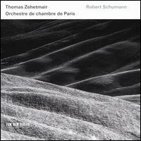 Robert Schumann - Thomas Zehetmair (violin); Orchestre de Chambre de Paris; Thomas Zehetmair (conductor)