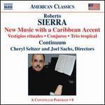 Robert Sierra: New Music with a Caribbean Accent