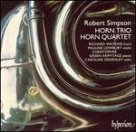 Robert Simpson: Horn Trio; Horn Quartet