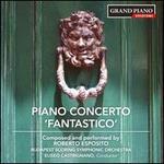 Roberto Esposito: Piano Concerto 'Fantastico'