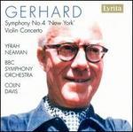 Roberto Gerhard: Symphony No. 4 'New York'; Violin Concerto