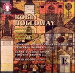 Robin Holloway: Missa Caiensis; Organ Fantasy; Woefully Arrayed; Wedding March