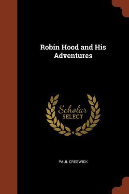Robin Hood and His Adventures - Creswick, Paul