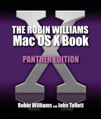 Robin Williams Mac OS X Book, The, Panther Edition - Williams, Robin