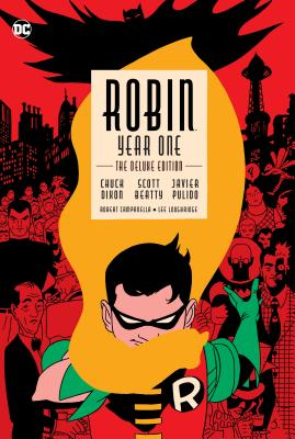 Robin: Year One Deluxe Edition - Dixon, Chuck, and Beatty, Scott