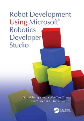 Robot Development Using Microsoft Robotics Developer Studio - Kang, Shih-Chung, and Chang, Wei-Tze, and Gu, Kai-Yuan
