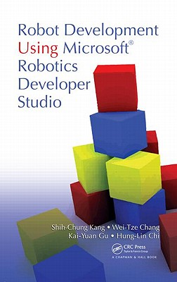Robot Development Using Microsoft Robotics Developer Studio - Kang, Shih-Chung