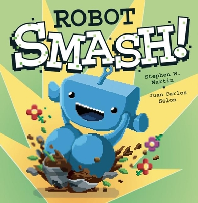 Robot Smash! - Martin, Stephen W