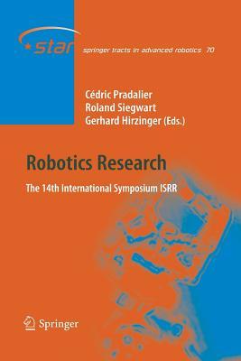 Robotics Research: The 14th International Symposium ISRR - Pradalier, Cedric (Editor), and Siegwart, Roland (Editor), and Hirzinger, Gerhard (Editor)