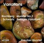 Rochberg: Quartet No. 3; Schwartz: Bellagio Variations