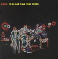 Rock and Roll Part Three - Ozma