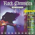 Rock Chronicles: The Eighties