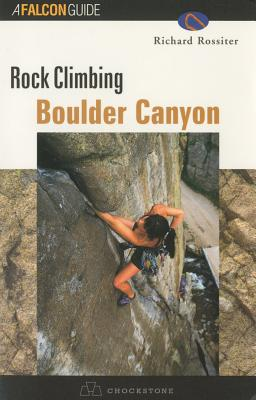 Rock Climbing Boulder Canyon - Rossiter, Richard