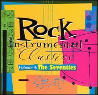 Rock Instrumental Classics, Vol. 3: The Seventies - Various Artists